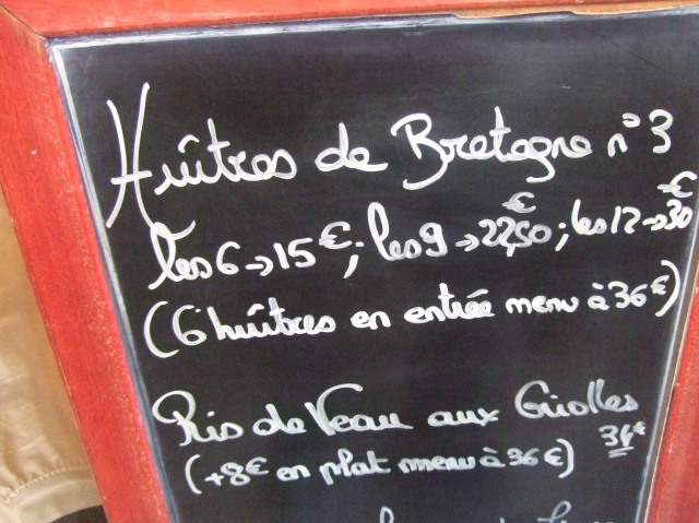 Oysters from Brittany were at the top of the chalkboard.